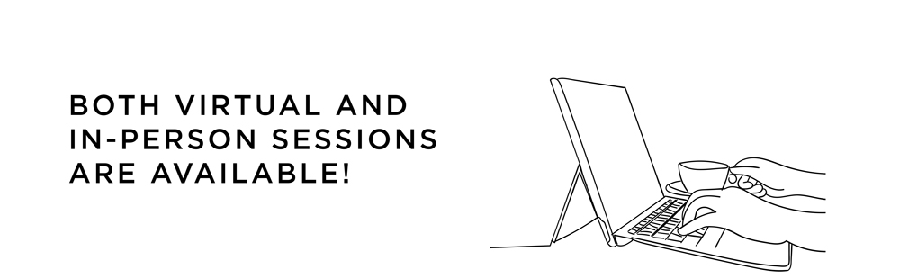 Both virtual and in-person sessions are available!